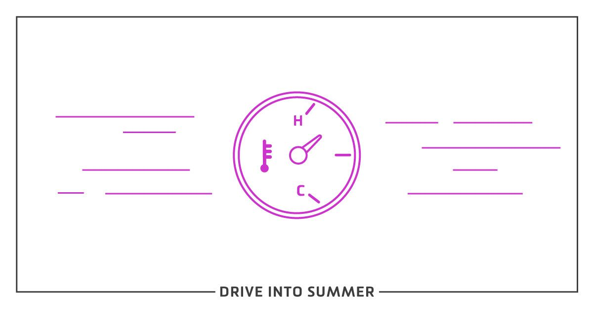 Drive Into Summer | How to Keep Your (Engine) Cool This Summer